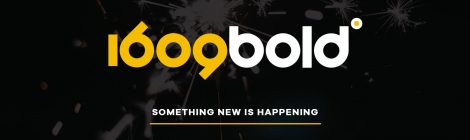 1609bold: Something new is happening